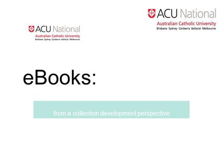 EBooks: from a collection development perspective.