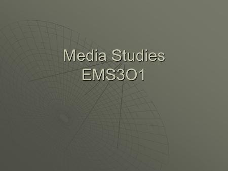 Media Studies EMS3O1. What is Media? The plural of medium: means, vehicle, channel, mode, method, way, avenue Therefore, media is the means by which information.