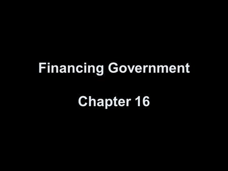 Financing Government Chapter 16
