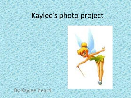 Kaylee's photo project By Kaylee beard. 77 By Manuela Pausan I like the photo because it is cute and it is funny to look.