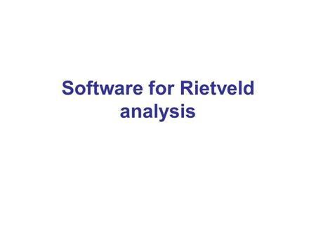 Software for Rietveld analysis. FullProf Suite The FullProf Suite (for Windows and Linux) is formed by a set of crystallographic programs (FullProf, WinPLOTR,