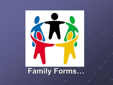 Family Forms…. Millions of Kids Children living in blended families, including either a step-parent or step-sibling. Children living with both natural.