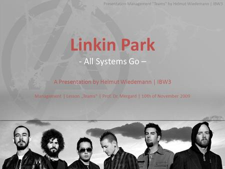 "Linkin Park - All Systems Go – A Presentation by Helmut Wiedemann | IBW3 Management | Lesson ""Teams"" 