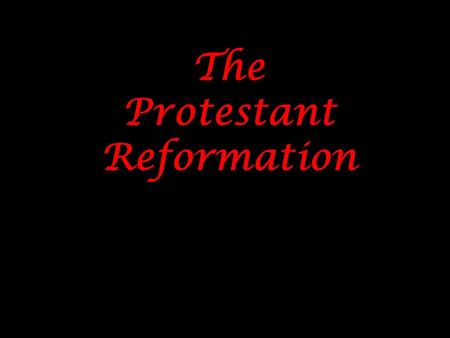 The Protestant Reformation. R. H. Bainton The Reformation of the 16 c Thus, the papacy emerged as something between an Italian city-state and European.