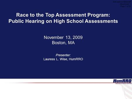 Race to the Top Assessment Program: Public Hearing on High School Assessments November 13, 2009 Boston, MA Presenter: Lauress L. Wise, HumRRO Aab-sad-nov08item09.
