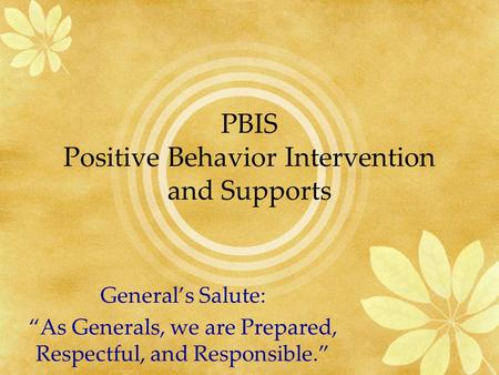 "PBIS Positive Behavior Intervention and Supports General's Salute: ""As Generals, we are Prepared, Respectful, and Responsible."""