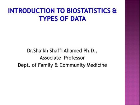 Dr.Shaikh Shaffi Ahamed Ph.D., Associate Professor Dept. of Family & Community Medicine.