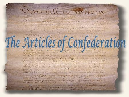 Review the Articles of Confederation Page 132 in your text book Compare yours to the real thing? What are the weaknesses and are you surprised?