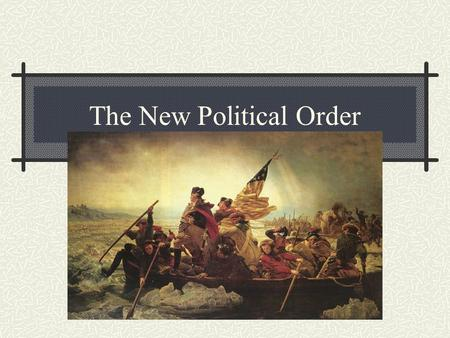 "The New Political Order Creating New Constitutions Who would rule? Democracy v. Republic Pennsylvania's Constitution John Adams ""Middling Men"" and legislatures."