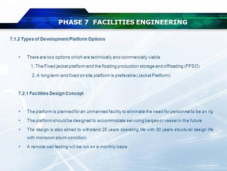 PHASE 7 FACILITIES ENGINEERING 7.1.2 Types of Development Platform Options  There are two options which are technically and commercially viable 1. The.
