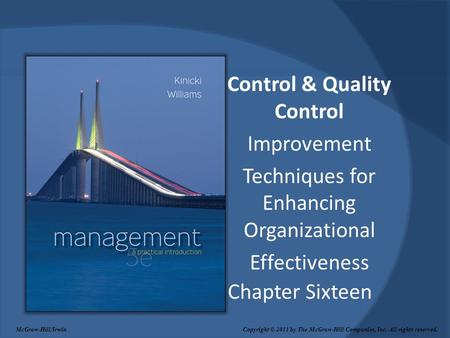 Chapter Sixteen Control & Quality Control Improvement Techniques for Enhancing Organizational Effectiveness McGraw-Hill/Irwin Copyright © 2011 by The McGraw-Hill.