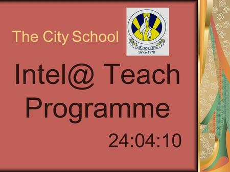 The City School Teach Programme 24:04:10. Group 3 Considering principals as technology leaders By Ms. Farwa, Ms. Saadia, Ms. Rubana, Ms. Robina.