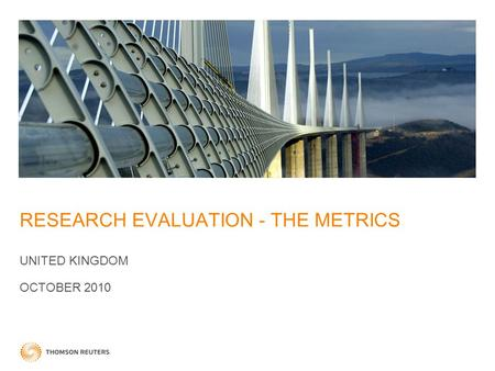 RESEARCH EVALUATION - THE METRICS UNITED KINGDOM OCTOBER 2010.