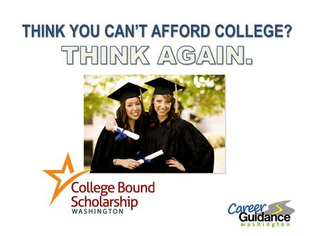 WHAT IS THE COLLEGE BOUND SCHOLARSHIP? ►It's a PROMISE: free college tuition! ►You must sign up by the end of 8 th grade ►You must be eligible ►You must.
