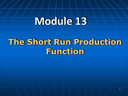 The Short Run Production Function