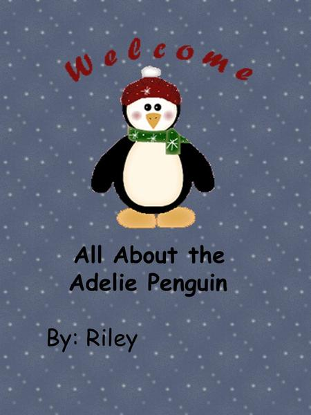 All About the Adelie Penguin By: Riley. can have are Swim Eat Black head and a white ring around their eye Smallest penguin.