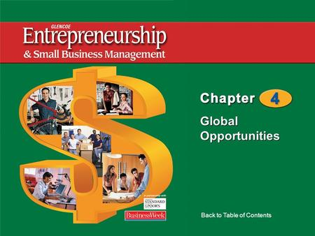 Global Opportunities Back to Table of Contents. Global Opportunities 2 Chapter 4 Global Opportunities Global Entrepreneurship Ways to Enter the Global.