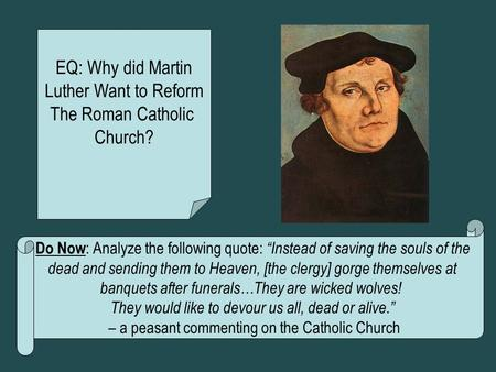 EQ: Why did Martin Luther Want to Reform The Roman Catholic Church?