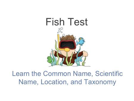 Learn the Common Name, Scientific Name, Location, and Taxonomy