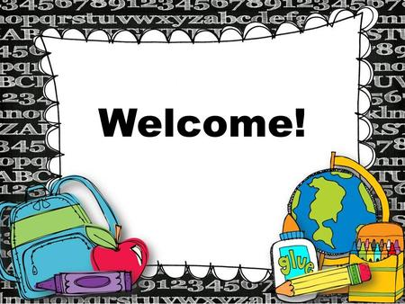 Welcome!. I am really looking forward to getting to know each of your children as individuals and helping assist in their academic growth this year. Goal.