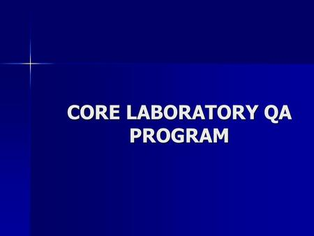 CORE LABORATORY QA PROGRAM. Why have a QA Program? JCAHO Standard PI.1.10: The organization collects data to monitor its performance. Standard PI.2.10: