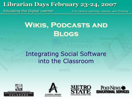 Wikis, Podcasts and Blogs Integrating Social Software into the Classroom.