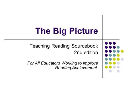 The Big Picture Teaching Reading Sourcebook 2nd edition For All Educators Working to Improve Reading Achievement.
