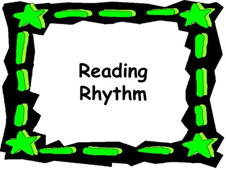 Reading Rhythm. A Circle the correct rhythm. Question 1 Which rhythm do you hear? B C.