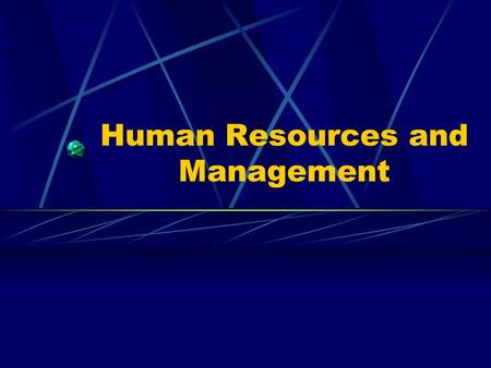 Human Resources and Management. Managing Managing your business requires you to put operation plans into action. Establishing policies and rules allows.