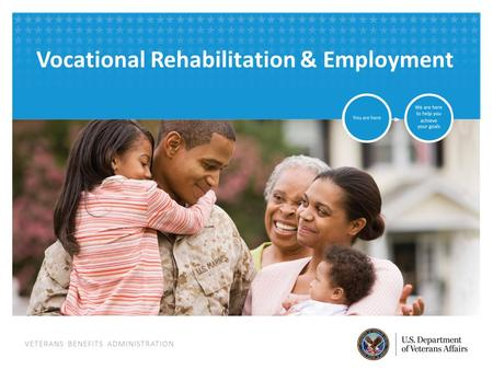 VETERANS BENEFITS ADMINISTRATION Vocational Rehabilitation & Employment.