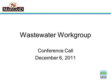 Wastewater Workgroup Conference Call December 6, 2011.