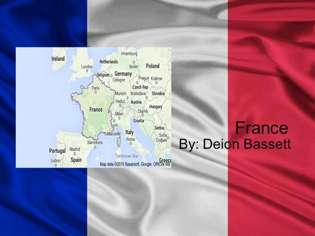 France By: Deion Bassett. Climate In France the summers are very hot, and dry. In France the winters are moist, and there is mild weather. In the spring.