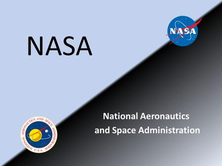 NASA National Aeronautics and Space Administration.