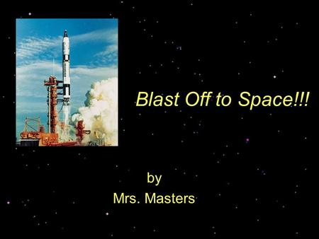 Blast Off to Space!!! by Mrs. Masters. President Kennedy speaks to the nation about the space program. In May 1961 President John F. Kennedy committed.