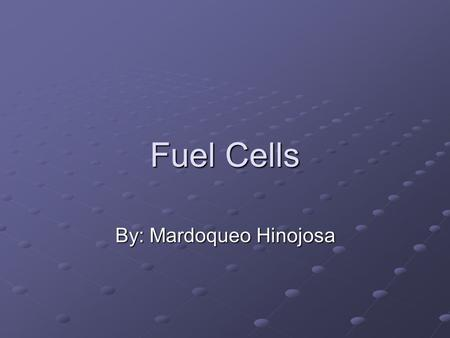 Fuel Cells By: Mardoqueo Hinojosa. Definition Electricity can be converted from the energy of a chemical reaction. A fuel cell converts the chemicals.