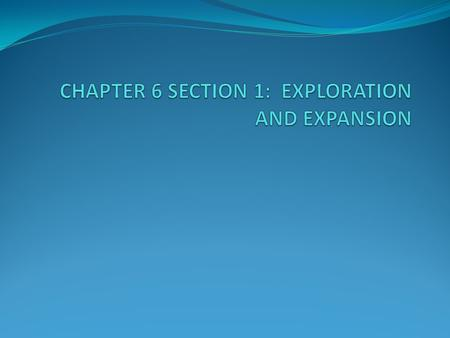 2. Identify the 3 motives for European exploration. 1. God 2. Glory 3. Gold.