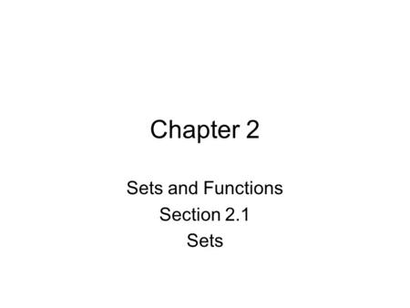 Chapter 2 Sets and Functions Section 2.1 Sets. A set is a particular type of mathematical idea that is used to categorize or group different collections.