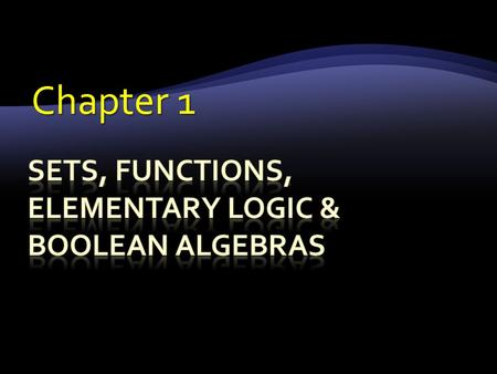 Chapter 1. 1.1 SETS 1.1.1 DEFINITION OF SET 1.1.2 METHODS FOR SPECIFYING SET 1.1.3 SUBSETS 1.1.4 VENN DIAGRAM 1.1.6 SET IDENTITIES 1.1.5 SET OPERATIONS.