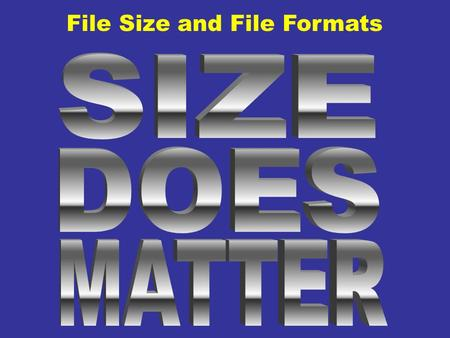 File Size and File Formats. Digital cameras often save images in one of several formats: JPGBMPTIFFRAWOthers Most of these are unsuitable for use on the.