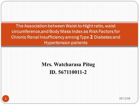 Mrs. Watcharasa Pitug ID. 567110011-2 The Association between Waist-to-Hight ratio, waist circumference,and Body Mass Index as Risk Factors for Chronic.