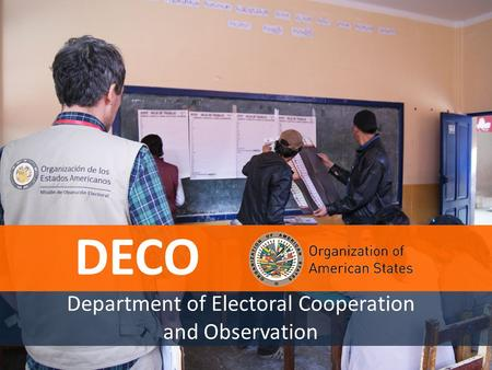 Department of Electoral Cooperation and Observation DECO.