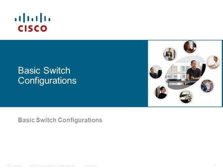 © 2006 Cisco Systems, Inc. All rights reserved.Cisco PublicITE I Chapter 6 1 Basic Switch Configurations.