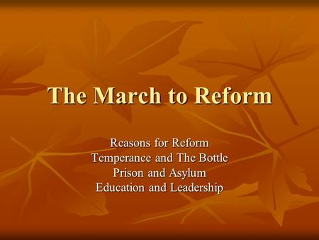 The March to Reform Reasons for Reform Temperance and The Bottle