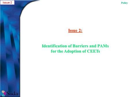 Issue 2 Policy Issue 2: Identification of Barriers and PAMs for the Adoption of CEETs.