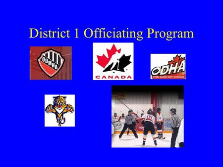 District 1 Officiating Program. OMS Website Go to District 1 Officiating Website Program homepage at: –http://oms.d1refs.ca/login.php 1 st time users.