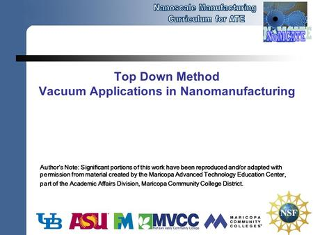 Top Down Method Vacuum Applications in Nanomanufacturing Author's Note: Significant portions of this work have been reproduced and/or adapted with permission.