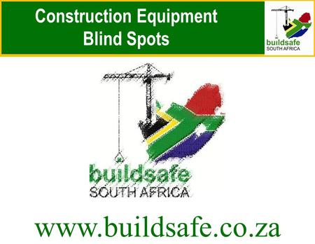 Construction Equipment Blind Spots www.buildsafe.co.za.