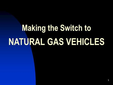 1 Making the Switch to NATURAL GAS VEHICLES. 2 Area:56 Sq. Miles Population:116,000 Households: 36,000 Density:¼ - ½ acre A Suburban Community 50 Miles.