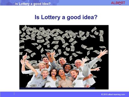Is Lottery a good idea?.