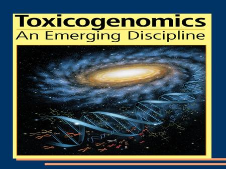 TOXICOGENOMICS. Is the study of the response of a genome to environmental stressors and toxicants (Waters, et al 2003). It combines genomics- transcriptomics,